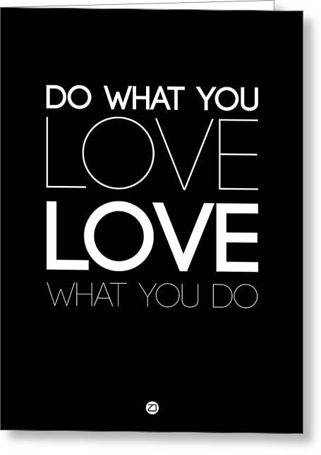 Do What You Love What You Do 5 Greeting Card by Naxart Studio