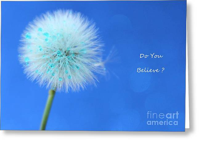 Do You Believe Greeting Card by Krissy Katsimbras