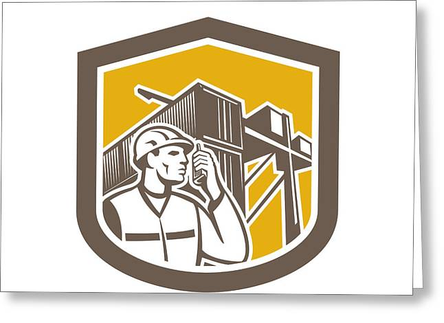 Dock Worker On Phone Container Yard Shield Greeting Card by Aloysius Patrimonio