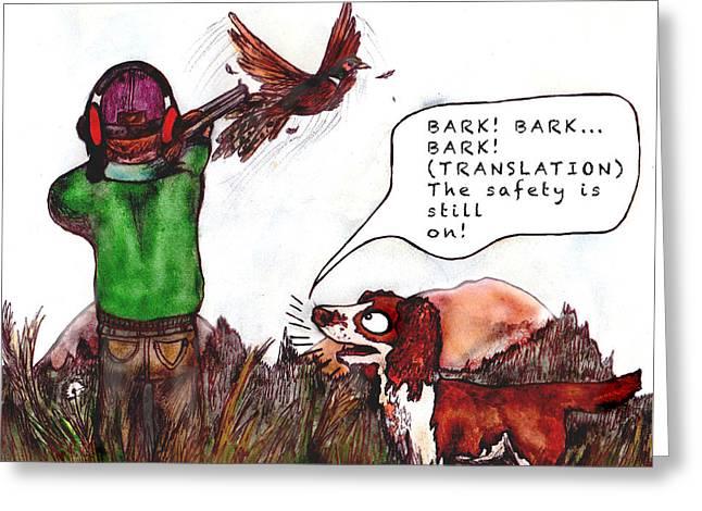 Gun Owner Greeting Cards - Dog Safety  Greeting Card by Bathsheba Acres