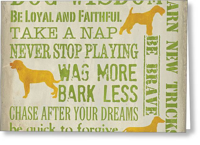 Friendly Greeting Cards - Dog Wisdom Greeting Card by Debbie DeWitt