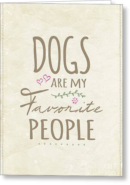 Dogs Are My Favorite People - American Version Greeting Card by Natalie Kinnear