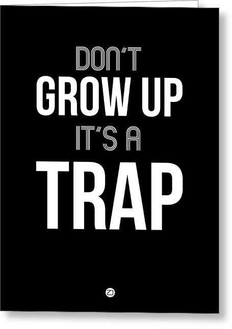 Motivational Poster Greeting Cards - Dont Grow Up Its a Trap 1 Greeting Card by Naxart Studio