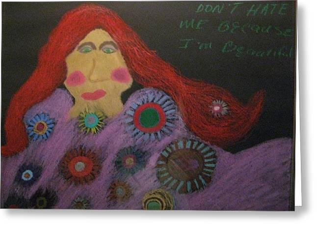 Empowerment Greeting Cards - Dont Hate Me Because Im Beautiful Greeting Card by C Lynn Barton