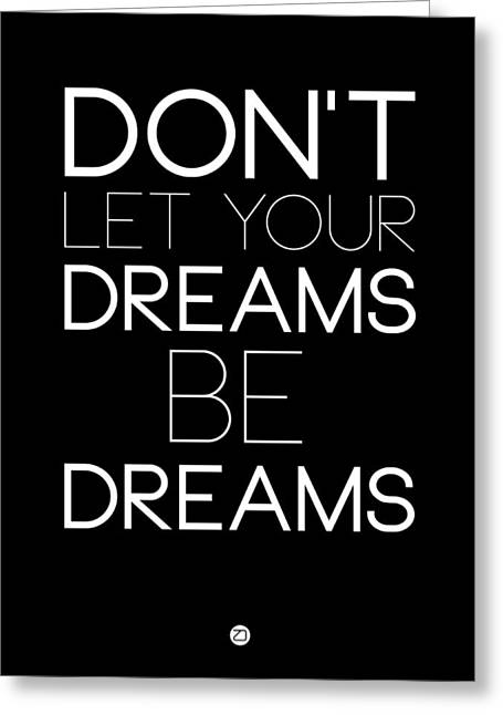 Motivational Poster Greeting Cards - Dont Let Your Dreams Be Dreams 1 Greeting Card by Naxart Studio