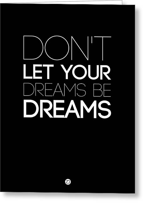 Motivational Poster Greeting Cards - Dont Let Your Dreams Be Dreams 3 Greeting Card by Naxart Studio