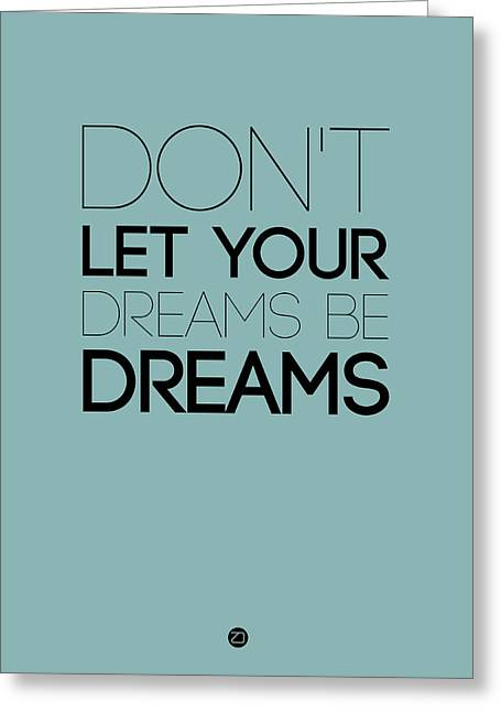Motivational Poster Greeting Cards - Dont Let Your Dreams Be Dreams 4 Greeting Card by Naxart Studio