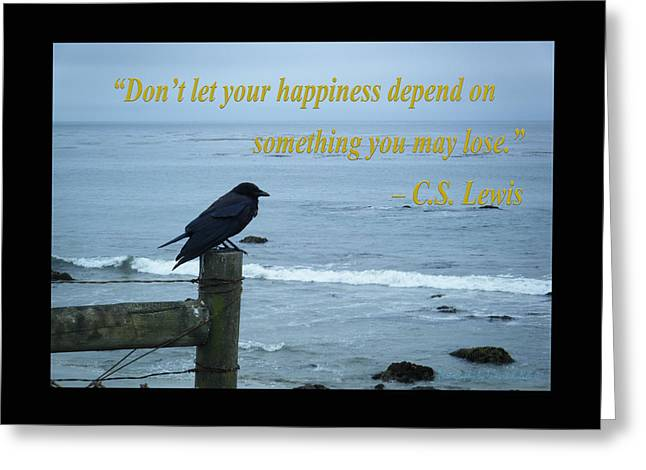C.s Lewis Greeting Cards - Dont Let Your Happiness Depend on Something You May Lose Greeting Card by Tamara Kulish