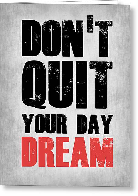 Sports Posters Digital Art Greeting Cards - Dont Quit Your Day Dream 1 Greeting Card by Naxart Studio