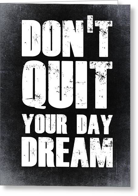 Sports Posters Digital Art Greeting Cards - Dont Quit Your Day Dream 2 Greeting Card by Naxart Studio