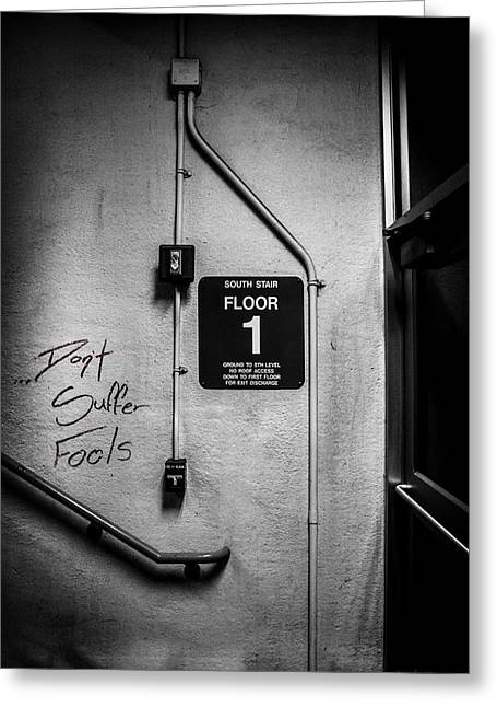 Don't Suffer Fools On The 1st Floor Greeting Card by Bob Orsillo