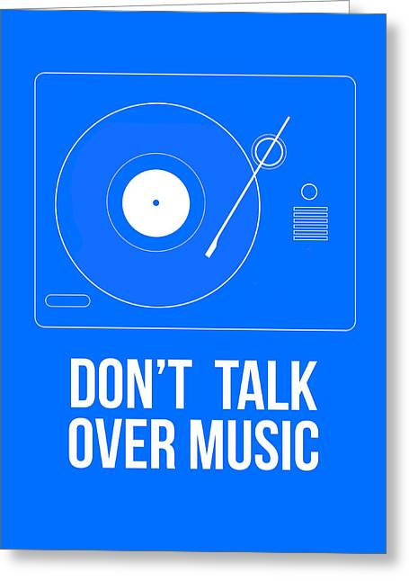 Funny Greeting Cards - Dont talk over Music Poster Greeting Card by Naxart Studio