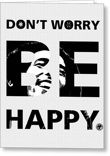 Quote Greeting Cards - Dont Worry Be Happy Greeting Card by Gina Dsgn
