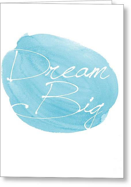 Typographic Greeting Cards - Dream Big blue Greeting Card by Marion De Lauzun