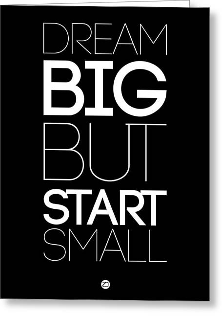 Motivational Poster Greeting Cards - Dream Big But Start Small 1 Greeting Card by Naxart Studio