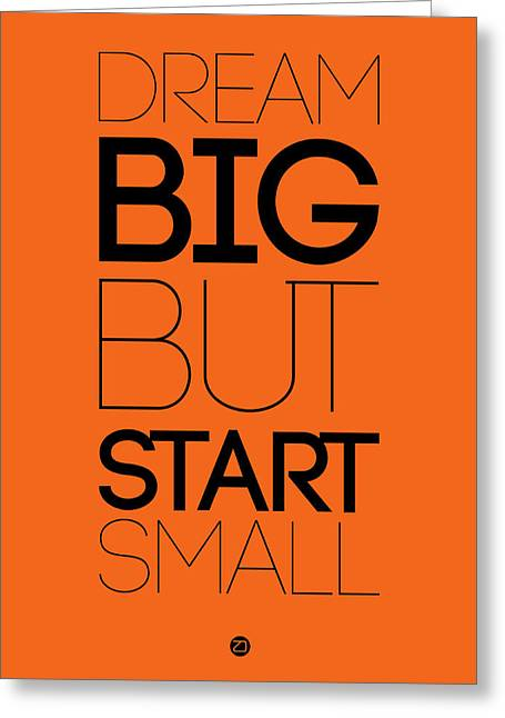 Motivational Poster Greeting Cards - Dream Big But Start Small 2 Greeting Card by Naxart Studio