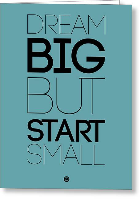 Motivational Poster Greeting Cards - Dream Big But Start Small 3 Greeting Card by Naxart Studio