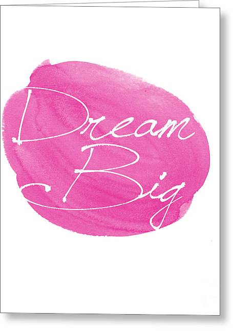 Typography Greeting Cards - Dream big pink Greeting Card by Marion De Lauzun