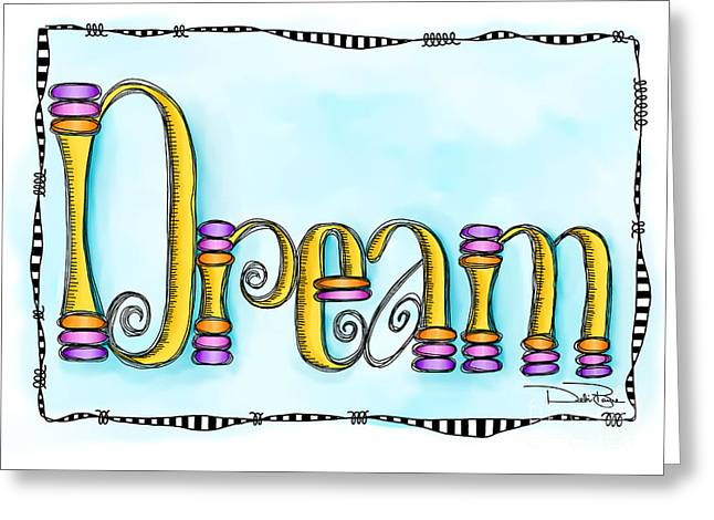 Laws Of Thought Greeting Cards - Dream Greeting Card by Debi Payne