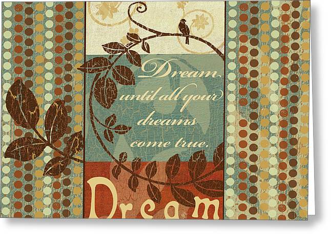 Spice Mixed Media Greeting Cards - Dream until your dreams come true Greeting Card by Marilu Windvand
