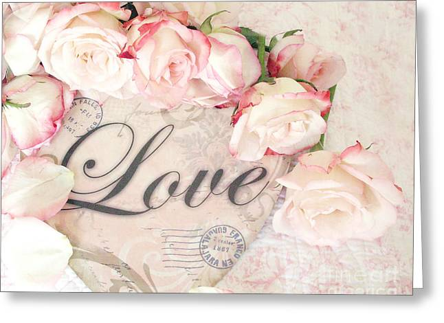 Rose Prints Greeting Cards - Dreamy Cottage Shabby Chic Roses Heart With Love - Love Typography Heart Romantic Cottage Chic Greeting Card by Kathy Fornal