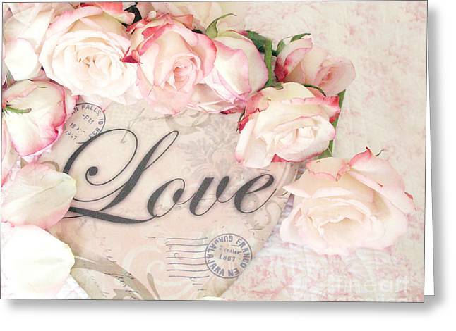 Belles Photographs Greeting Cards - Dreamy Cottage Shabby Chic Roses Heart With Love - Love Typography Heart Romantic Cottage Chic Greeting Card by Kathy Fornal