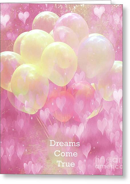 Festivals Fairs Carnival Photos Greeting Cards - Dreamy Fantasy Whimsical Yellow Pink Balloons With Hearts - Typography Quote - Dreams Come True Greeting Card by Kathy Fornal