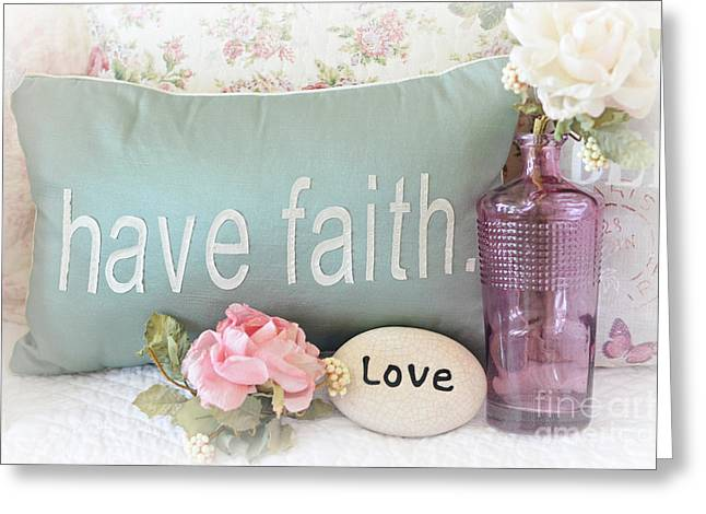 Faith Hope And Love Greeting Cards - Dreamy Shabby Chic Cottage Inspirational Faith and Love Print - Pink Teal Aqua Purple Romantic Photo Greeting Card by Kathy Fornal