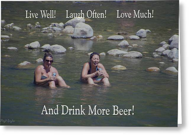 Sun Tanning Greeting Cards - Drink More Beer Greeting Card by Floyd Snyder