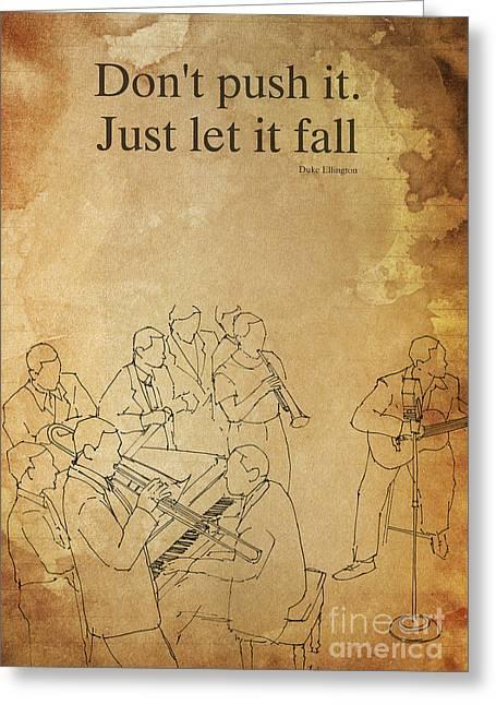 Ellington Greeting Cards - Duke Ellington quote Greeting Card by Pablo Franchi