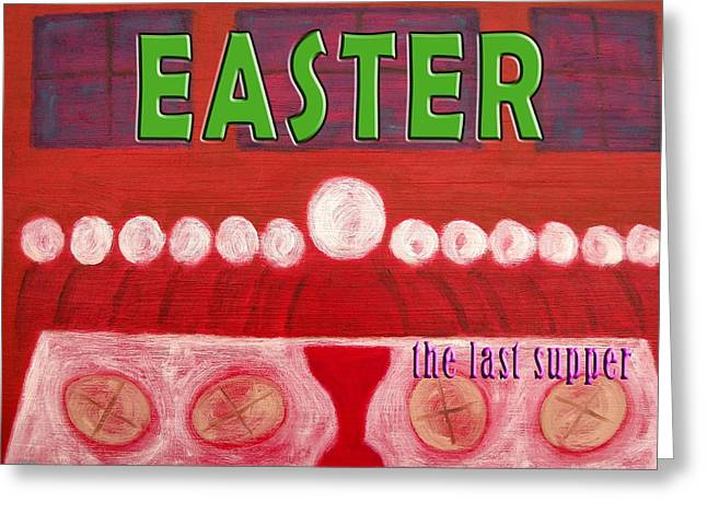 Last Supper Greeting Cards - Easter 18 Greeting Card by Patrick J Murphy