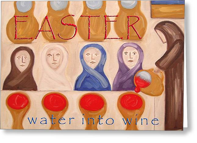 Water Into Wine Greeting Cards - Easter 8 Greeting Card by Patrick J Murphy