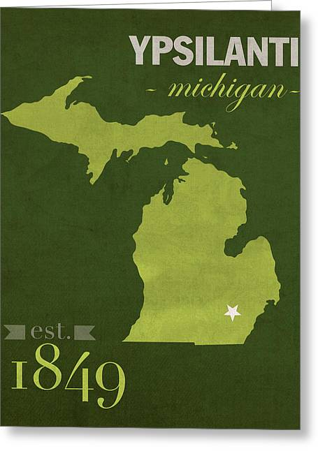 Town Mixed Media Greeting Cards - Eastern Michigan University Eagles Ypsilanti College Town State Map Poster Series No 035 Greeting Card by Design Turnpike