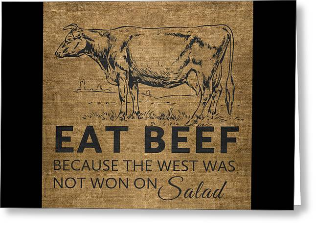 Eat Beef Greeting Card by Nancy Ingersoll