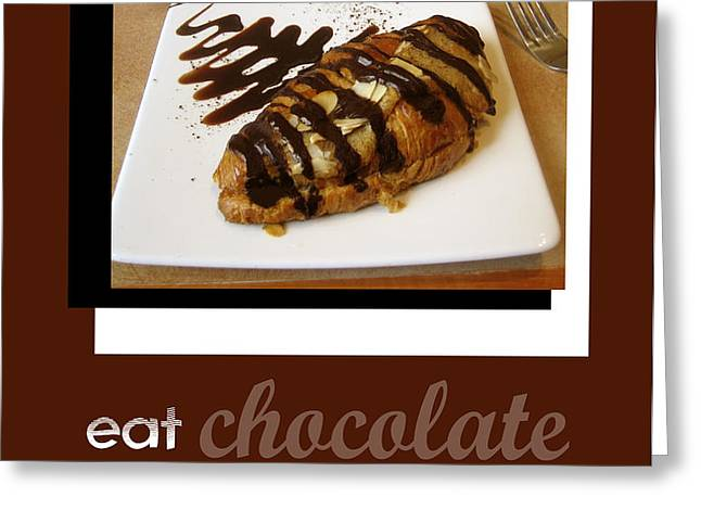 Eat Chocolate for Breakfast Greeting Card by Ann Powell
