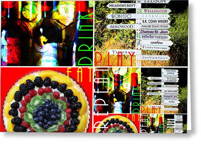Vineyard Digital Greeting Cards - Eat Drink Play Repeat Wine Country 20140713 v3 Greeting Card by Wingsdomain Art and Photography