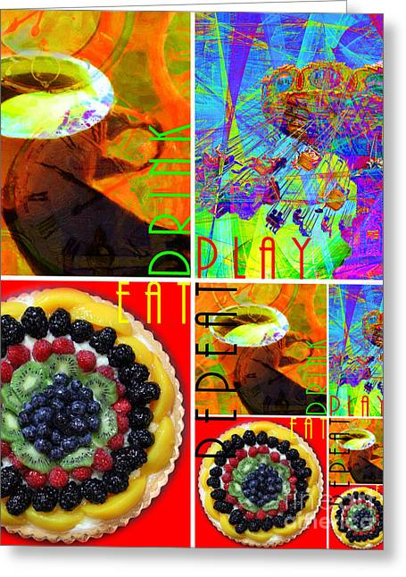 Eat Drink Play Repeat 20140705 Vertical Greeting Card by Wingsdomain Art and Photography