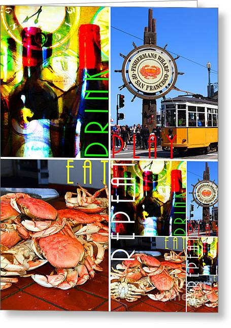Fishermens Wharf Greeting Cards - Eat Drink Play Repeat San Francisco 20140713 Vertical v1 Greeting Card by Wingsdomain Art and Photography