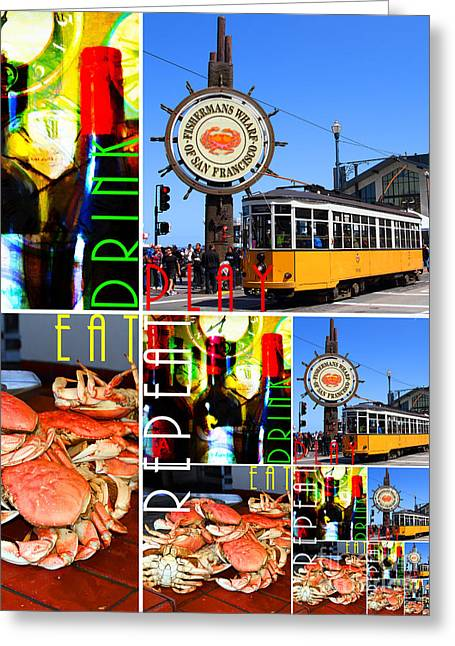 Fishermens Wharf Greeting Cards - Eat Drink Play Repeat San Francisco 20140713 Vertical v2 Greeting Card by Wingsdomain Art and Photography