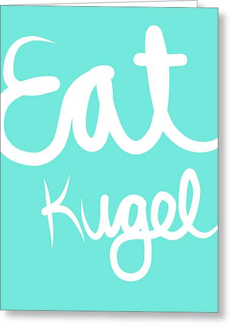 Eat Kugel - Blue And White Greeting Card by Linda Woods