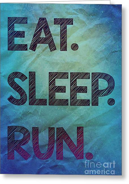 Life Lessons Greeting Cards - Eat Sleep Run 1 Greeting Card by Nishanth Gopinathan