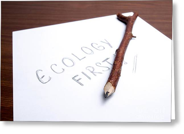 Ecologic Greeting Cards - Ecology first Greeting Card by Sinisa Botas
