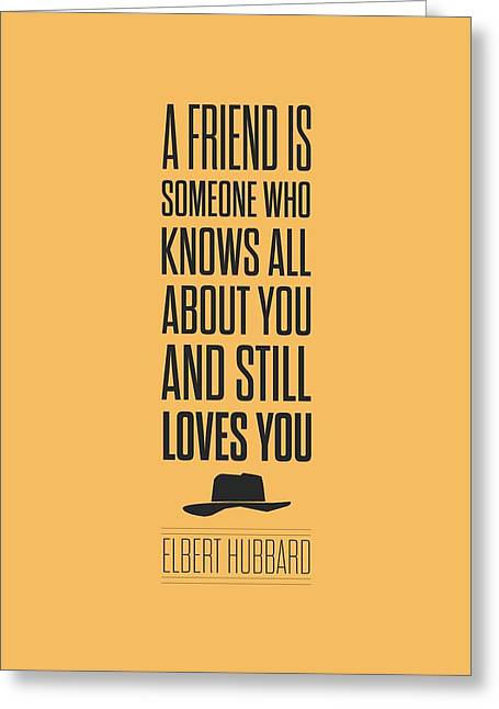 Motivational Poster Greeting Cards - Elbert Hubbard friendship quote  Greeting Card by Lab No 4 - The Quotography Department