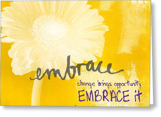 Change Mixed Media Greeting Cards - Embrace Change Greeting Card by Linda Woods