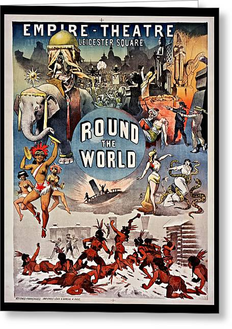 1880s Greeting Cards - Empire Theatre Round the World 1885 Greeting Card by Mountain Dreams