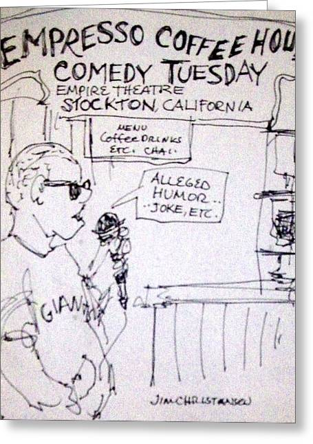 Stockton Greeting Cards - Empresso Coffee House alleged comedy  Greeting Card by James  Christiansen