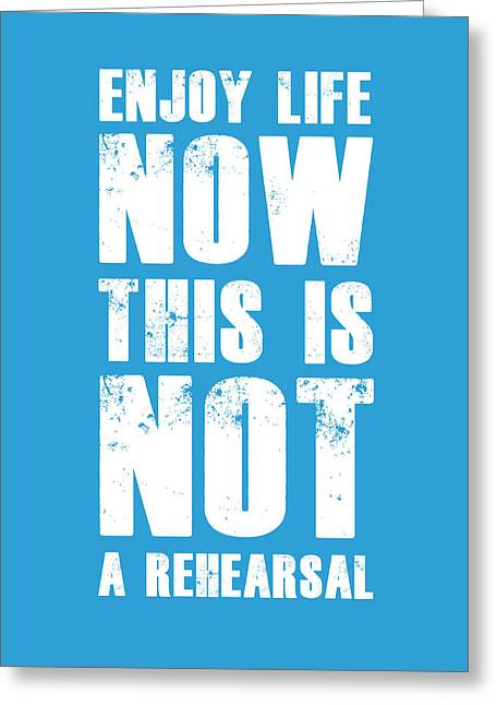 Motivational Poster Greeting Cards - Enjoy Life Now Poster  Blue Greeting Card by Naxart Studio