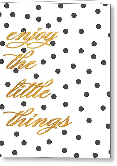 Enjoy The Little Things Greeting Card by South Social Graphics