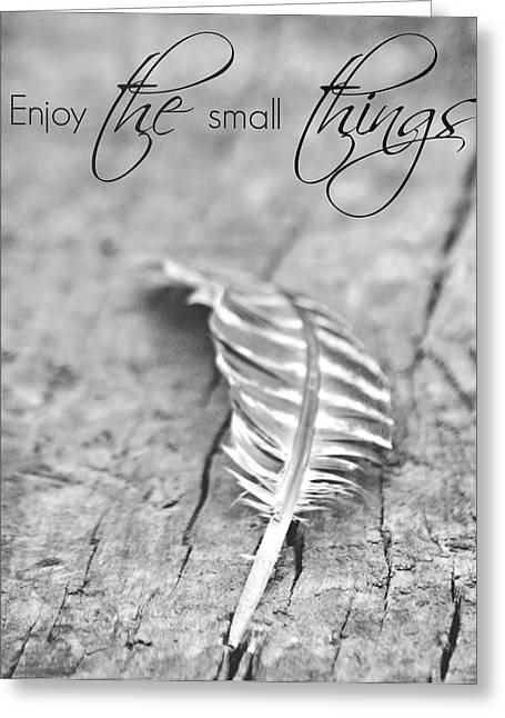Enjoy The Small Things.. Greeting Card by Chastity Hoff