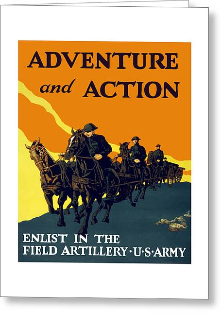 Artillery Greeting Cards - Enlist In The Field Artillery Greeting Card by War Is Hell Store